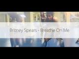 Britney Spears - Breathe on me. Jazz Funk.Oleg Kryzh choreography