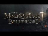 Mount & Blade 2: Bannerlord — Геймплей