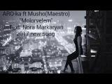ARO-ka ft Musho(Maestro) - Molorvelem 2017 new