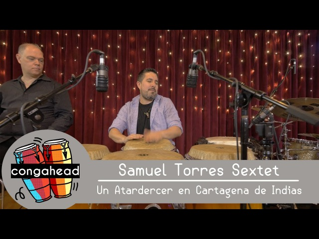 Samuel Torres Sextet performs Un Atardercer en Cartagena de Indias