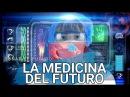 LA MEDICINA DEL FUTURO. (Documental) LSChannel