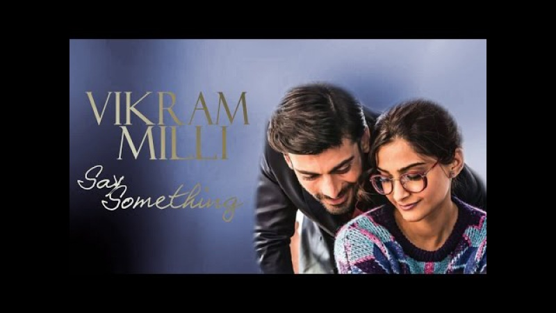 ►vikrammilli-say something (Khoobsurat/Красотка)