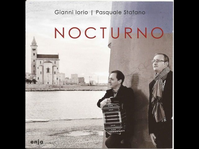 The New Album Nocturno released by Enja Records with P. Stafano piano G. Iorio bandoneon