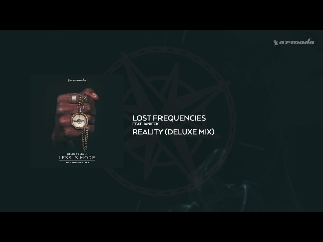 Lost Frequencies feat. Janieck Devy - Reality (Deluxe Mix)