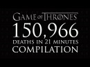 Game of Thrones 150,966 Deaths in 21 minutes Compilation