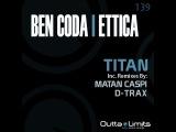Ben Coda, Ettica - Titan (Original Mix Matan Caspi Remix D-Trax Remix) Release Preview