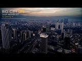 Big City Life Deep House Set 2017 Mixed By Johnny M