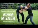 Sifu Adam Mizner Taijiquan THE MARTIAL MAN