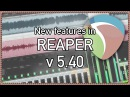 Whats New In REAPER v5.40 - Swing Grid Spectrogram peaks and more