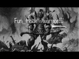 Fun_mode - Warrior