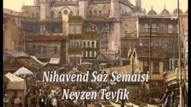 Nihavend Saz Semaisi - Neyzen Tevfik