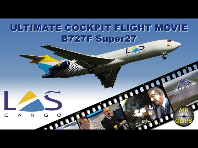 LAS Boeing 727-200F Super27 ULTIMATE COCKPIT FLIGHT Bogota - Quito [AirClips full flight series]