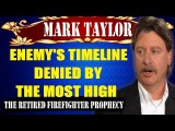 Mark Taylor June 28 2017 - ENEMY'S TIMELINE DENIED BY THE MOST HIGH - Mark Taylor Prophecy 2017
