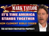 Mark Taylor July 09 2017 -IT'S TIME AMERICA STANDS TOGETHER - Mark Taylor Prophecy Update 2017