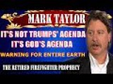 Mark Taylor July 06 2017 - IT'S NOT TRUMP'S AGENDA, IT'S GOD'S AGENDA FOR THE ENTIRE EARTH