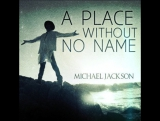 Michael Jackson - A Place With No Name [RUS SUB]