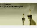 Baba Punhan imam Hüseyn a.s qözəl bir şeyir.