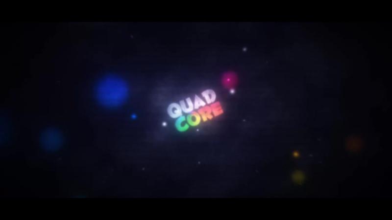 Intro   QuadCore :D