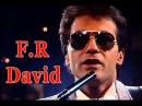 * F. R. David | Full HD | *