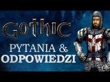 Q&ampA - GOTHIC II Dzieje Khorinis - PYTANIA I ODPOWIEDZI
