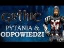 Q A - GOTHIC II Dzieje Khorinis - PYTANIA I ODPOWIEDZI