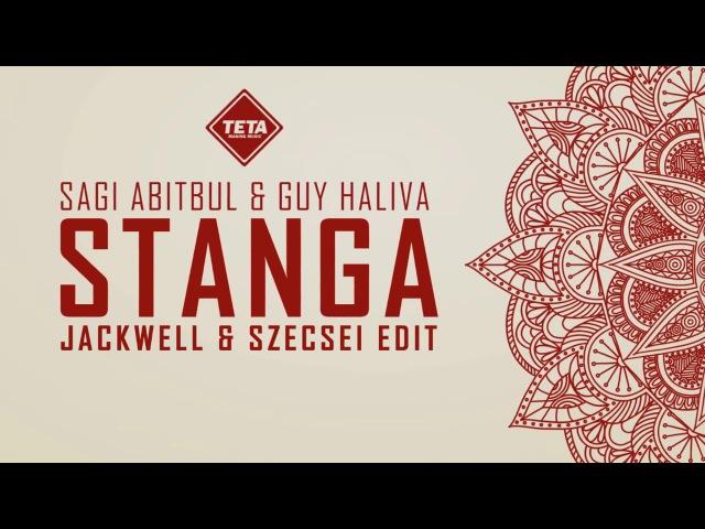 Sagi Abitbul Guy Haliva - Stanga (Jackwell Szecsei Edit)
