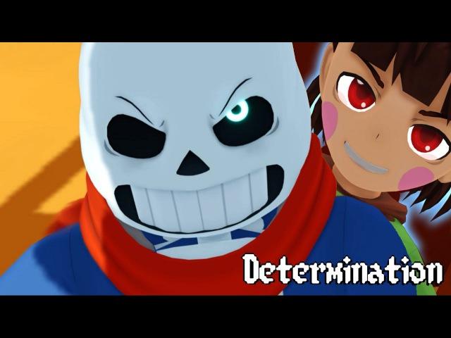 (Undertale MMD) DETERMINATION - ft. Djsmell and Lollia