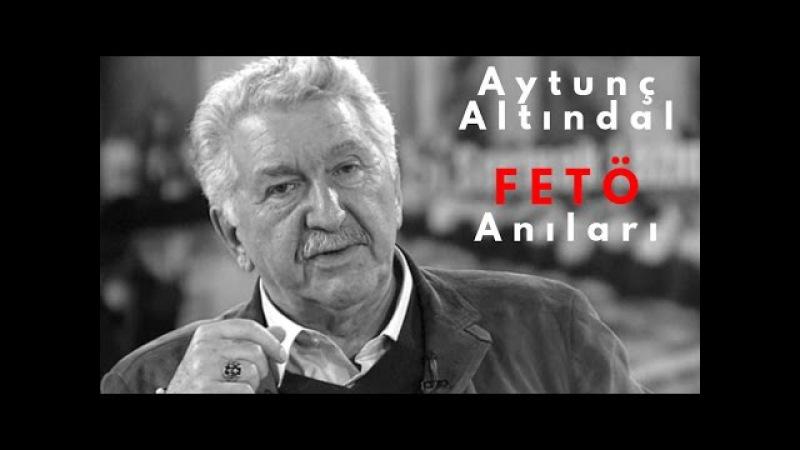 Fethullah Gülen Gerçeğini Yıllar Önce Tespit Etmiş | Aytunç Altındal | Fethullahçılık
