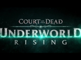 Court of the Dead  Underworld Rising - Трейлер
