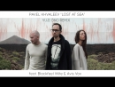 Pavel Khvaleev feat. Blackfeel Wite Avis Vox - Lost At Sea (Remixes)