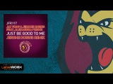 Jay Frog &amp Jerome Robins feat. Alexandra Prince - Just Be Good To Me (Jerome Robins Remix)