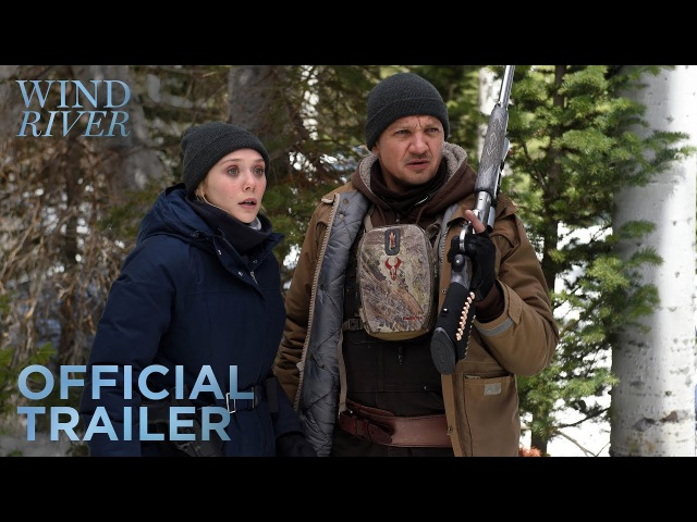 WIND RIVER - Official US Trailer