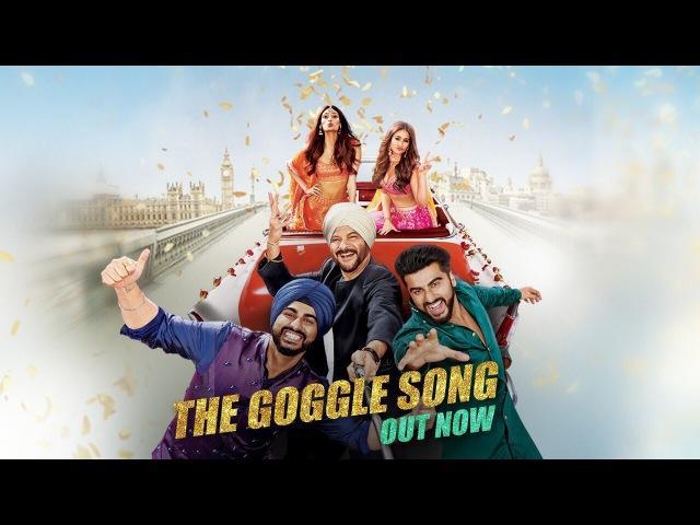 Mubarakan The Goggle Song|Anil K Arjun K Ileana D Athiya S Amaal M Sonu N Armaan M Tulsi K Neeti M