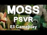Moss (PSVR) E3 gameplay