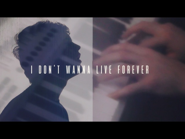 ZAYN Taylor Swift - I Don't Wanna Live Forever (Fifty Shades Darker) Cover by Tanner Patrick