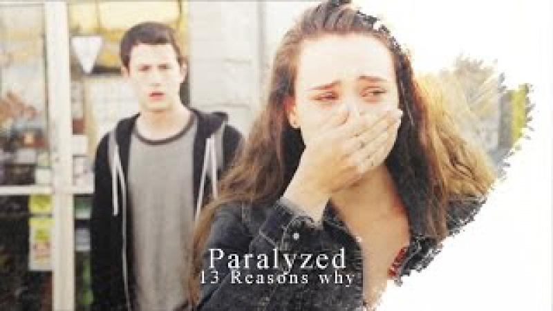 13 Reasons why   Paralyzed [trigger warning]