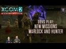 XCOM 2 Devs Play War of the Chosen - New Missions, Fighting Hunter and Warlock Livestream VOD