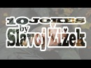 10 Jokes by Slavoj Žižek dirty sexist racist and so on and so on