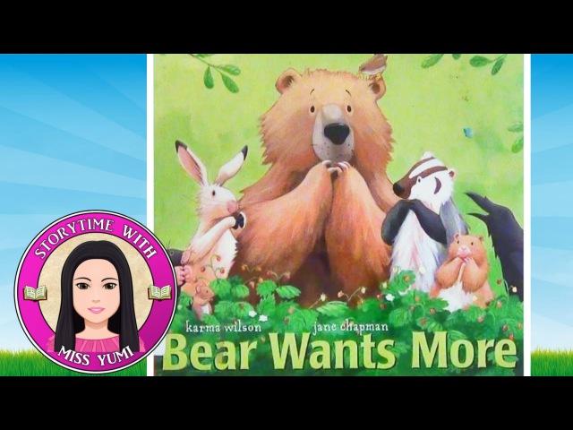 Bear Wants More by Karma Wilson - Stories for Kids - Children's Books Read Aloud Along