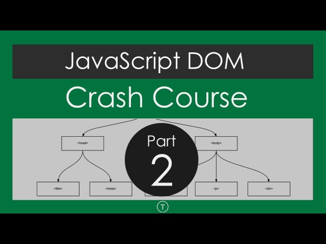 JavaScript DOM Crash Course - Part 2