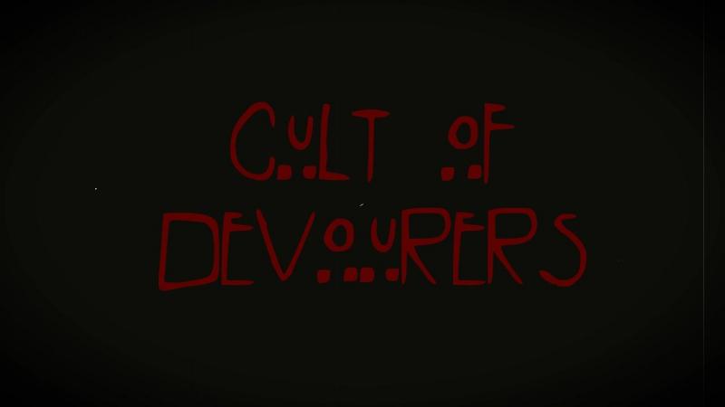 Cult of devourers (Культ Пожирателей) ТизерЫ № 3, 4, 5