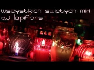 (Wszystkich Świętych 2016 MIX) - DJ Lapifors