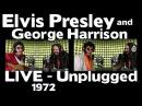 Elvis Presley and George Harrison LIVE 1972