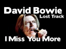 WOW - David Bowie - I Miss You More (Lost Track)