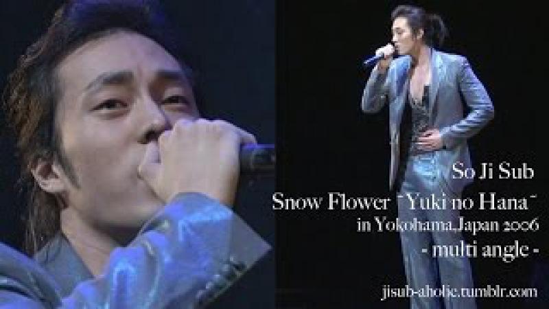 So Ji Sub (ENG) Snow Flower-Yuki no Hana- multi angle in Yokohama,Japan 2006