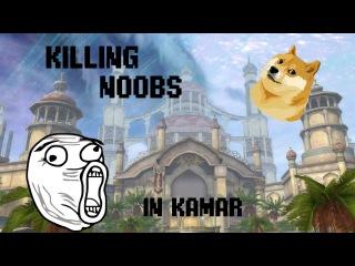 Killing noobs - Kamar