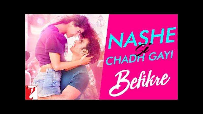 Nashe Si Chadh Gayi Song   Befikre   Ranveer Singh   Vaani Kapoor   Arijit Singh