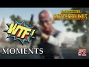 Playerunknown's Battlegrounds WTF moments Vol.2 | Pubg WTF moments of the week 1