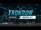 DM Nation  FrontRow  World of Dance Montreal Qualifier 2017  #WODMTL17