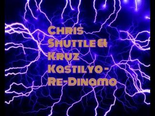 Chris Shuttle Kruz Kastilyo - Dinamo [Rework]